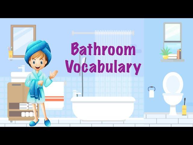 Bathroom Vocabulary || Pre-school Learning Video || Learn English|| Bathroom Vocabulary Spellings