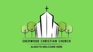 Sherwood Christian Church Online Service April 25,  2021