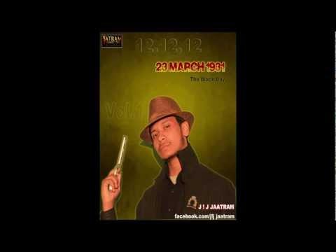 J ! J ! Jaatram Ft.  Bhagat Singh | Desi Rap Song. MP3