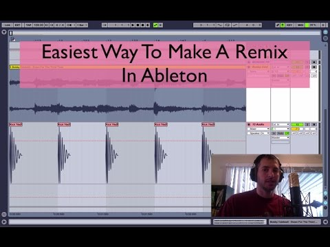 Ableton Tutorial   Easiest Way To Make A Remix (part 1)