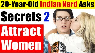 20-Year-Old Indian Asks Secrets How To Attract Women, Dating Advice How To Pick Up Women, Video 4932