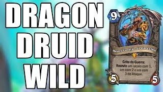 DRUIDA DRAGÃO NO MODO LIVRE  ( Dragon Big Recruit Druid Wild ) | Hearthstone
