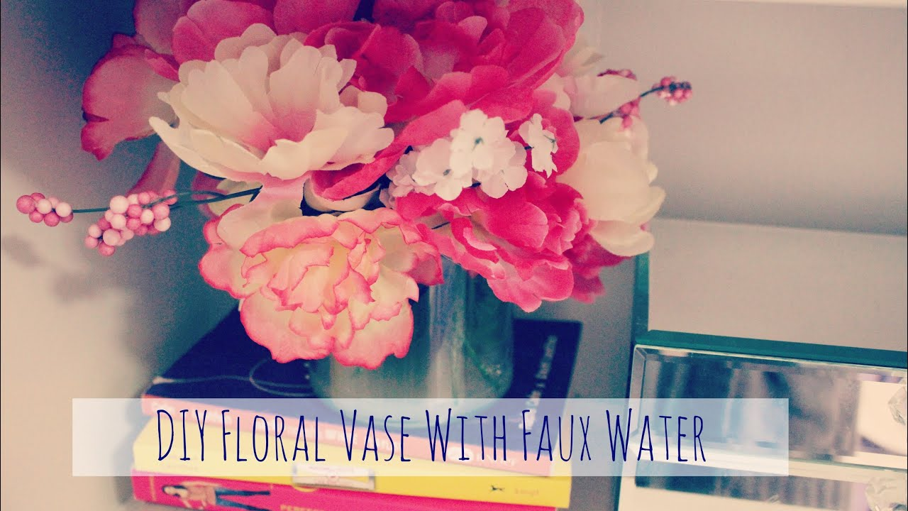 DIY: Floral Vase With Fake Water ♦♦ - YouTube