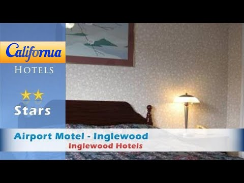 Airport Motel - Inglewood, Inglewood Hotels - California