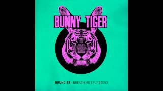 Bruno Be - Breath Me  [OUT NOW]