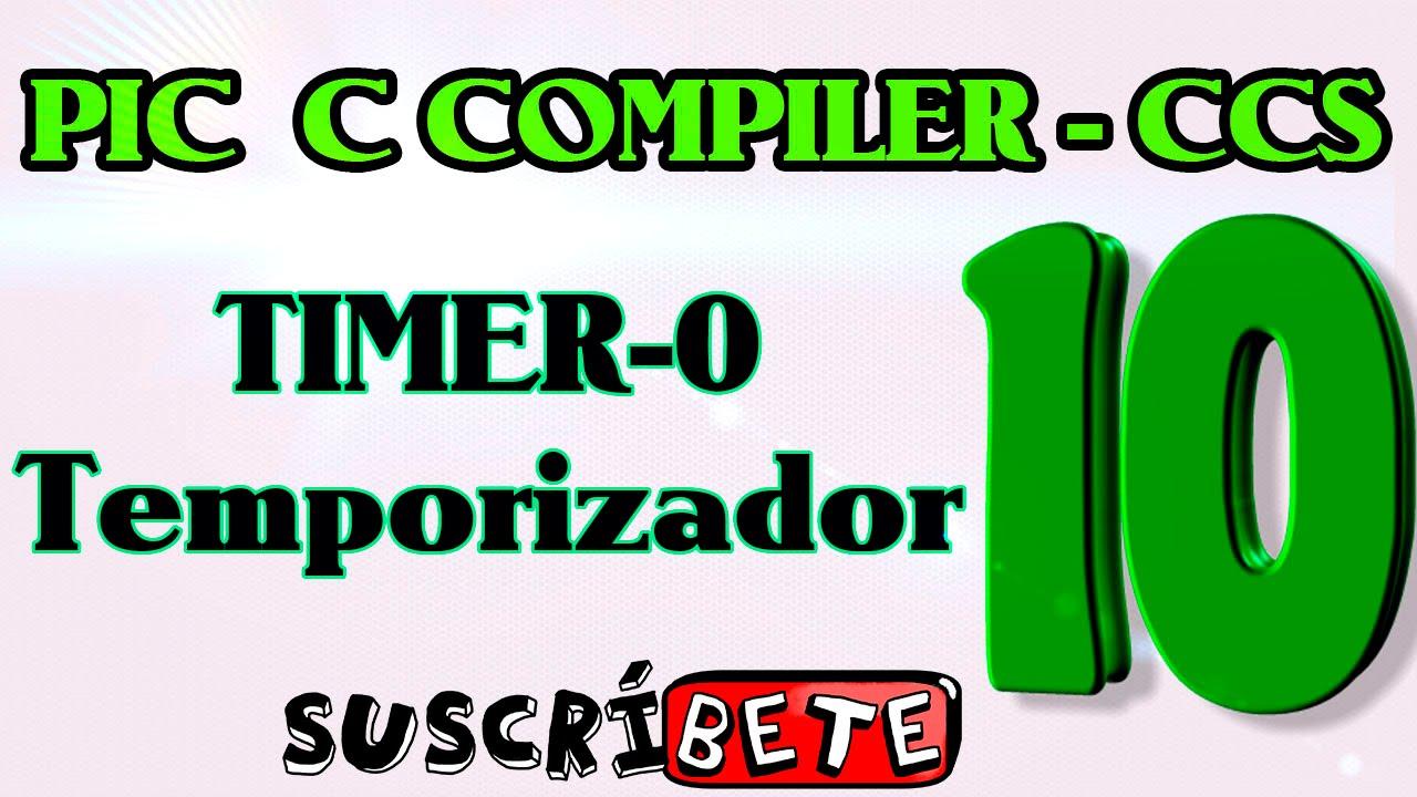 Tutorial de CCS #10 Timer0 Temporizador (PIC C COMPILER)
