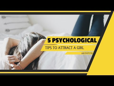 5 Psychological Tips To Attract A Girl
