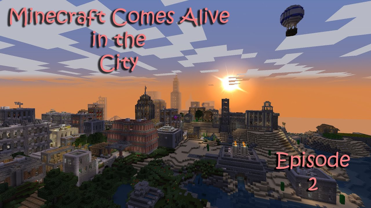 Minecraft Comes Alive in the City: Episode 2: Home Sweet ...