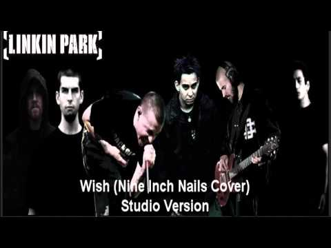 Linkin Park - Wish (Nine Inch Nails Cover) Studio Version