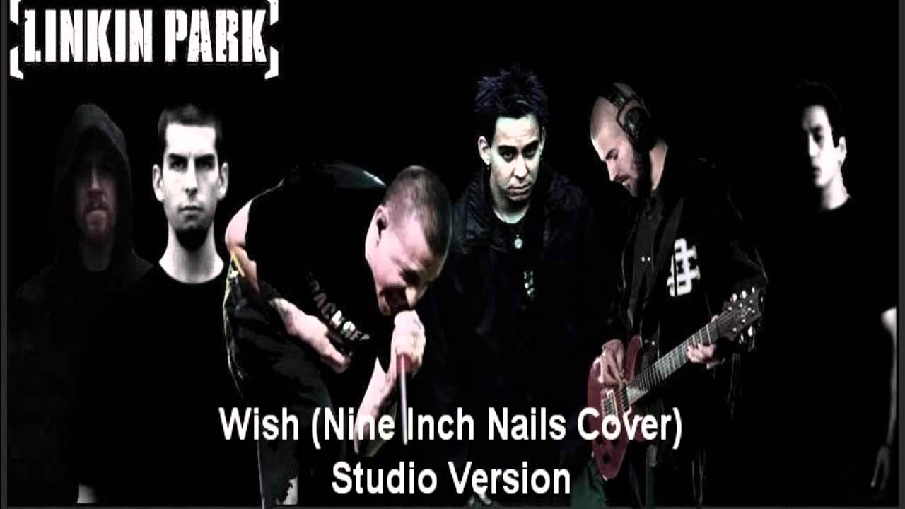 Linkin Park - Wish (Nine Inch Nails Cover) Studio Version - YouTube