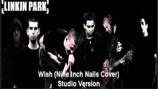 Linkin Park Wish Nine Inch Nails Cover Studio Version