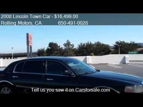 2008 lincoln town car for sale in san bruno ca 94066 for Rolling motors san bruno ca