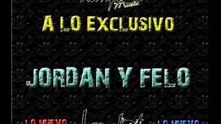 A lo exclusivo - Jordan y Felo