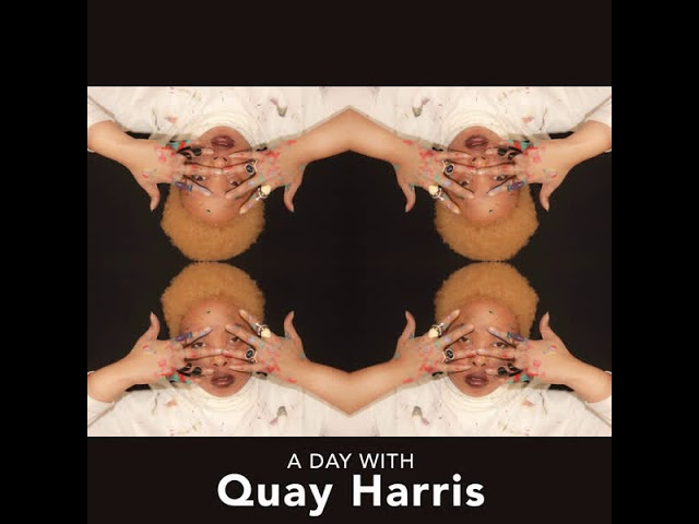 A Day With Quay Harris