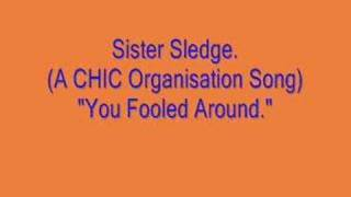 Sister Sledge - You Fooled Around. (A CHIC Org Song.)
