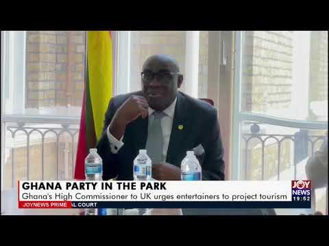 Ghana's High Commissioner to UK urges entertainers to project tourism - Joy ShowBiz Prime (22-7-21)
