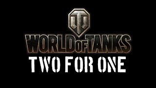 World of Tanks - Two For One