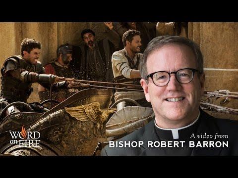 """Bishop Barron on """"Ben-Hur"""" (Spoilers)"""