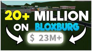 How I got over 20 Million dollars on Bloxburg!