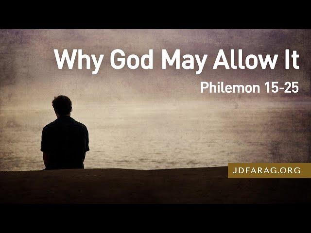 Why God May Allow It, Philemon 15-25 – May 16th, 2021