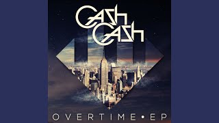 Provided to YouTube by Big Beat Records/Atlantic Overtime · Cash Cash Overtime EP ℗ 2013 Big Beat Records Inc. Band Member: Alex Makhlouf Masterer, ...