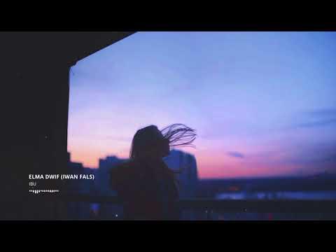 Iwan Fals - Ibu (Cover By Elma Dwif)