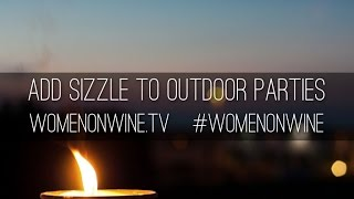 Add Sizzle To Outdoor Parties * Womenonwinetv.com #99