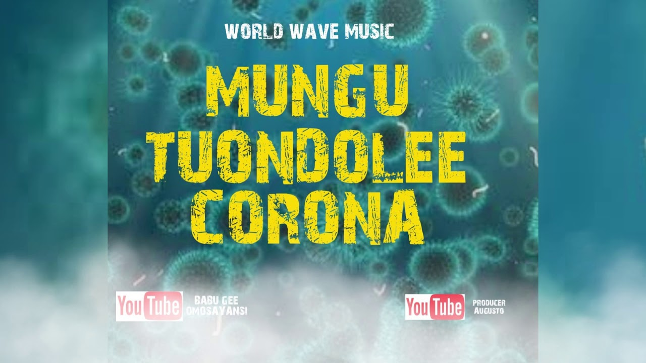 MUNGU TUONDOLEE CORONA – PRODUCER AUGUSTO × BABU GEE OMOSAYANSI  (OFFICIAL AUDIO)