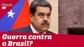 Maduro quer guerra contra o Brasil?