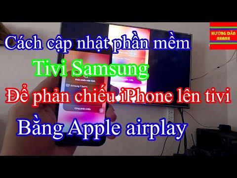 Cách Cập Nhật Phần Mềm tivi SamSung  Phản Chiếu Màn Hình Iphone Lên tivi  N.H.T.Nguyễn