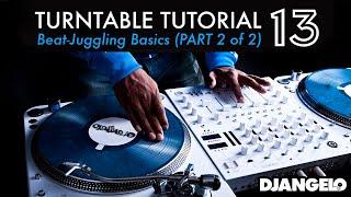 Turntable Tutorial 13 - BEATJUGGLING BASICS (Part 2 of 2)