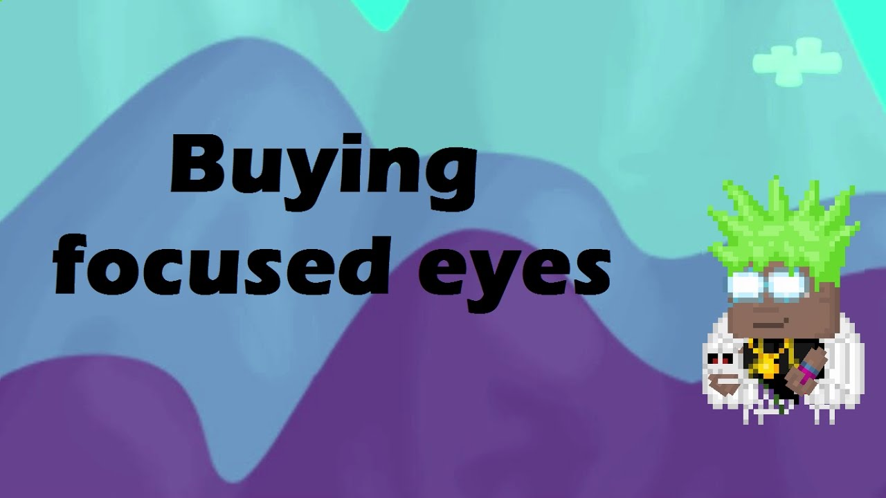 GROWTOPIA | BUYING FOCUSED EYES [ENG] - YouTube