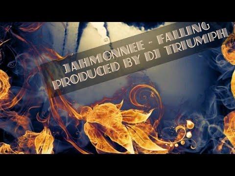 Jahmonnee - Falling Produced By DJ Triumph