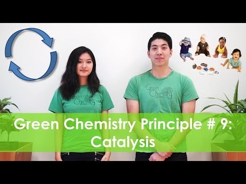 Catalysis - Green Chemistry Principle # 9