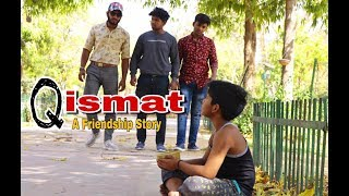 QISMAT |  A Heart touching Friendship Story|एक बार ज़रूर देखें ।