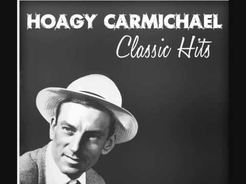 HOAGY CARMICHAEL - Heart and Soul
