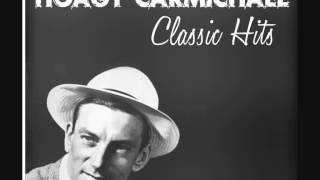 HOAGY CARMICHAEL - Heart and Soul