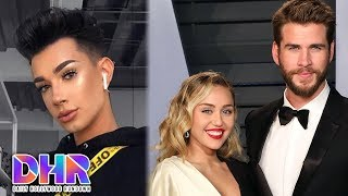 James Charles Posts NUDE Photo To Snapchat - Miley Cyrus & Liam Hemsworth Are OVER?! - (DHR)