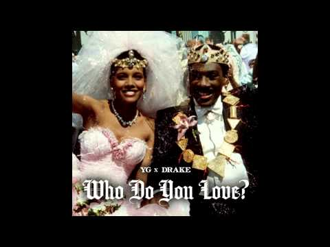 Yg Who Do You Love Lyrics yg - who do you...