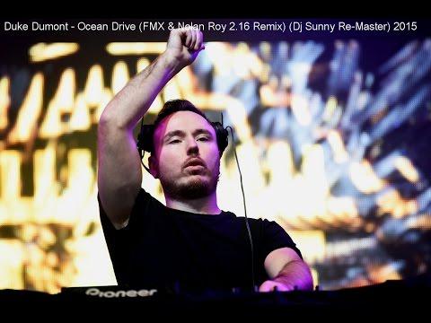 Duke Dumont - Ocean Drive (FMX & Nolan Roy 2.16 Remix) (Dj Sunny Re-Master) 2015