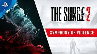 The Surge 2 | Symphony of Violence Trailer | PS4