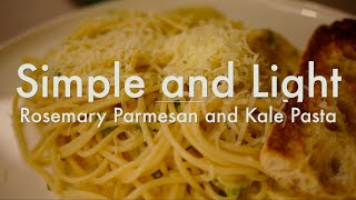 Simple And Light Rosemary Parmesan And Kale Pasta