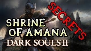 Dark Souls 2 Secrets: SHRINE OF AMANA!