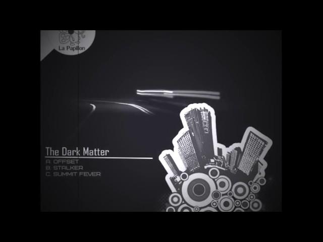 The Dark Matter - Stalker