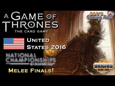 Game Of Thrones Card Game: US Nationals 2016 - Melee Finals!