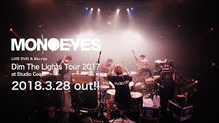 "MONOEYES ""Dim The Lights Tour 2017 at Studio Coast"" Trailer"
