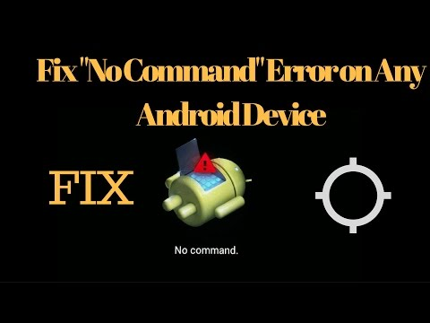 "How To Fix ""NO COMMAND"" Error ON Any Android Device"