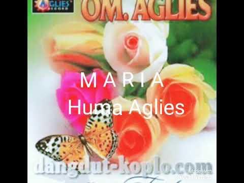 MARIA || Huma aglies || Om Aglies || Tembang Kenangan