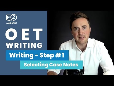 OET Writing: Step 1 | SELECTING RELEVANT CASE NOTES with Jay!