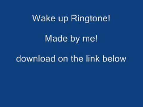 Wake up Ringtone. Fun For you And Be awake in morning!